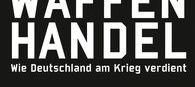 Waffenhandel wie Deutschland am Krieg verdient
